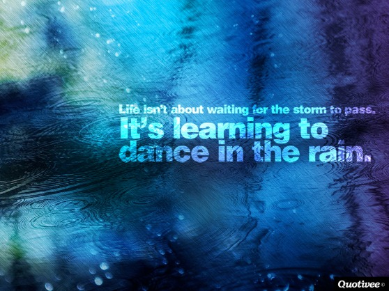 quotivee_1024x768_0013_Life-isnt-about-waiting-for-the-storm-to-pass.-Its-learning-